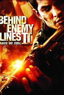Behind Enemy Lines II: Axis of Evil (2006) - Rotten Tomatoes