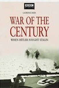 War of the Century - When Hitler Fought Stalin