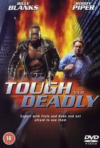 Tough and Deadly