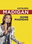 Kathleen Madigan: Gone Madigan!