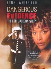 Dangerous Evidence: The Lori Jackson Story