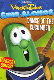 Veggie Tales Sing Alongs: Dance of the Cucumber