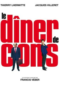The Dinner Game (Le Dîner de cons) (1999) - Rotten Tomatoes