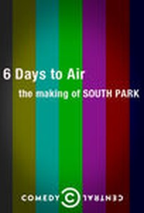 6 Days to Air: The Making of South Park