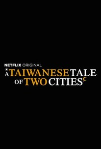 A Taiwanese Tale of Two Cities: Season 1 - Rotten Tomatoes