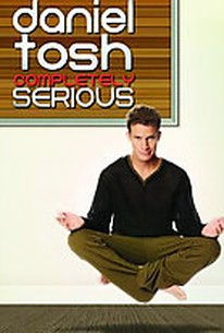 Daniel Tosh - Completely Serious