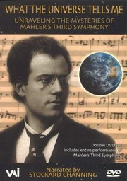 What the Universe Tells Me: Unraveling the Mysteries of Mahler's Third Symphony