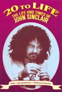 Twenty to Life: The Life and Times of John Sinclair