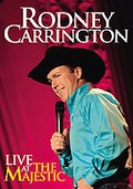 Rodney Carrington - Live at the Majestic