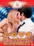 Love Is a Splendid Illusion
