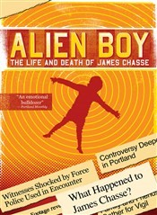 Alien Boy: The Life And Death Of James Chasse