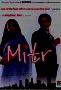 Mitr, My Friend