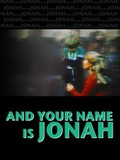 And Your Name Is Jonah