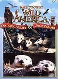 Wild America - Fantastic Follies & Great Escapes