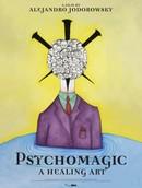 Psychomagic, A Healing Art (Psychomagie, Un Art Pour Guérir)