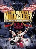 Do You Believe in Miracles? - The Story of the 1980 U.S. Hockey Team