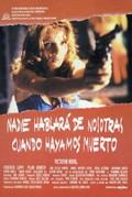 Nadie Hablar� de Nosotras Cuando Hayamos Muerto (Nobody Will Speak of Us When We're Dead)