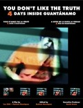 You Don't Like the Truth: 4 Days Inside Guantanamo