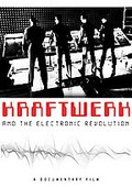 Kraftwerk - Kraftwerk And The Electronic Revolution