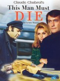 This Man Must Die (Que la b�te meure)