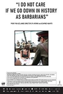 I Do Not Care If We Go Down in History as Barbarians (Îmi este indiferent daca în istorie vom intra ca barbari)