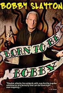 Bobby Slayton: Born to Be Bobby