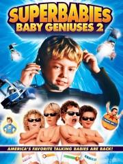 Superbabies: Baby Geniuses 2 (2004)