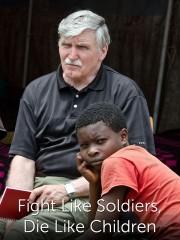 Fight Like Soldiers, Die Like Children