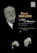 Kurt Masur: A Life in Music: The Anniversary Gala from Leipzig