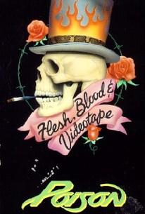 Poison: Flesh, Blood and Videotape