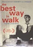 The Best Way to Walk (Meilleure fa�on de marcher, La)