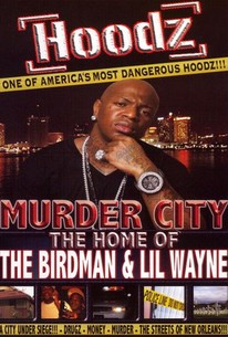 Hoodz: Murder City - Home of Birdman & Lil Wayne