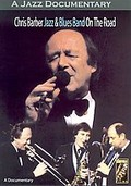 Chris Barber's Jazz & Blues Band - On The Road - A Documentary