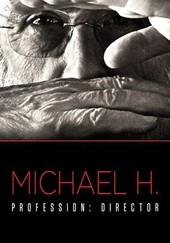 Michael H - Profession: Director