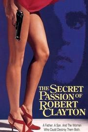 The Secret Passion of Robert Clayton