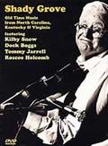 Shady Grove: Old Time Music from North Carolina, Kentucky, & Viriginia