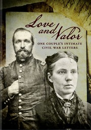 Love And Valor: The Intimate CIVIL War Letters
