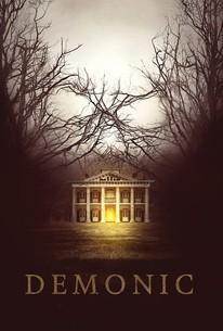 Demonic (2014) - Rotten Tomatoes
