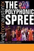 Polyphonic Spree: The Adventure of Listening