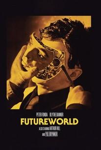 Futureworld (1976) - Rotten Tomatoes