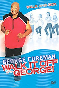 George Foreman - Walk It Off With George: Walk and Box