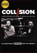 Collision: Christopher Hitchens vs. Douglas Wilson