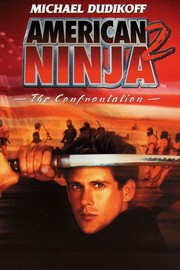 American Ninja 2: The Confrontation - Movie Reviews