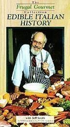 Frugal Gourmet, The - European Cuisines - Edible Italian History