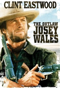The Outlaw Josey Wales (1976) - Rotten Tomatoes