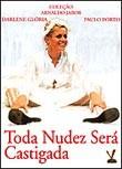 Toda Nudez Ser� Castigada (All Nudity Shall Be Punished)