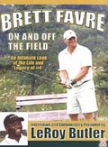 Brett Favre - On and Off the Field - An Intimate Look at the Life and Legacy of #4