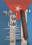 Waiting for Fidel