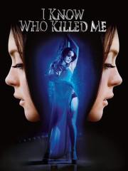 I Know Who Killed Me