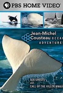 Jean-Michel Cousteau - Ocean Adventures: Sea Ghosts and Call of the Killer Whale